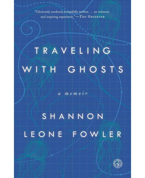 Traveling With Ghosts -  Reprint by Shannon Leone Fowler (Paperback) - image 1 of 1