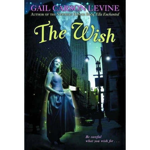 The Wish - by  Gail Carson Levine (Paperback) - image 1 of 1