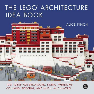 The Lego Architecture Idea Book - by  Alice Finch (Hardcover)