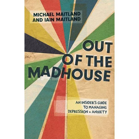 Out of the Madhouse - by  Iain Maitland & Michael Maitland (Paperback) - image 1 of 1