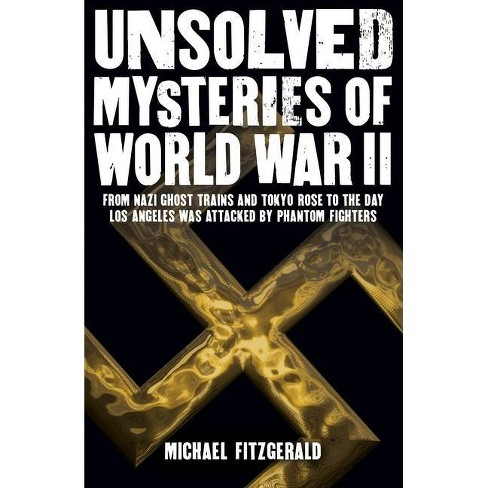 Unsolved Mysteries of World War II - by  Michael Fitzgerald (Paperback) - image 1 of 1