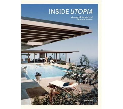Inside Utopia : Visionary Interiors and Futuristic Homes (Hardcover) - image 1 of 1
