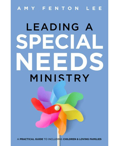 Leading a Special Needs Ministry : A Practical Guide to Including Children & Loving Families (Paperback) - image 1 of 1