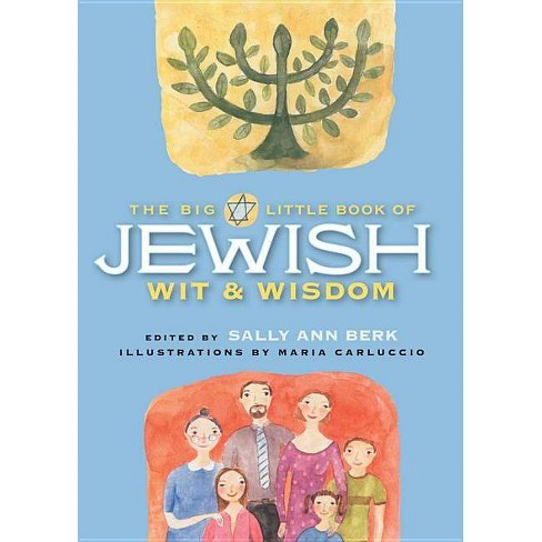 The Big Little Book of Jewish Wit & Wisdom - by  Sally Ann Berk (Hardcover) - image 1 of 1