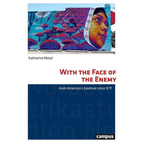 With the Face of the Enemy, Volume 40 - (North American Studies) by  Katharina Motyl (Paperback) - image 1 of 1