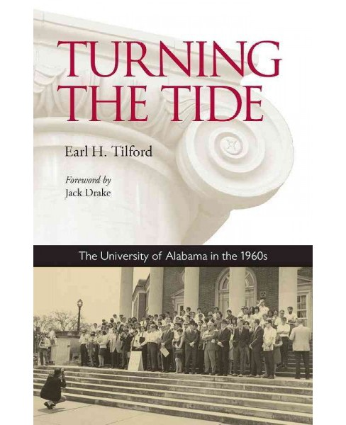Turning the Tide : The University of Alabama in the 1960s (Reprint) (Paperback) (Earl H. Tilford) - image 1 of 1