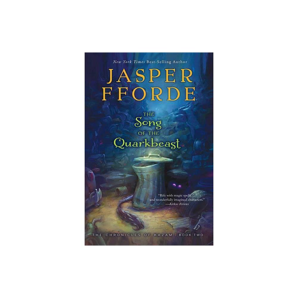 The Song Of The Quarkbeast Chronicles Of Kazam By Jasper Fforde Paperback