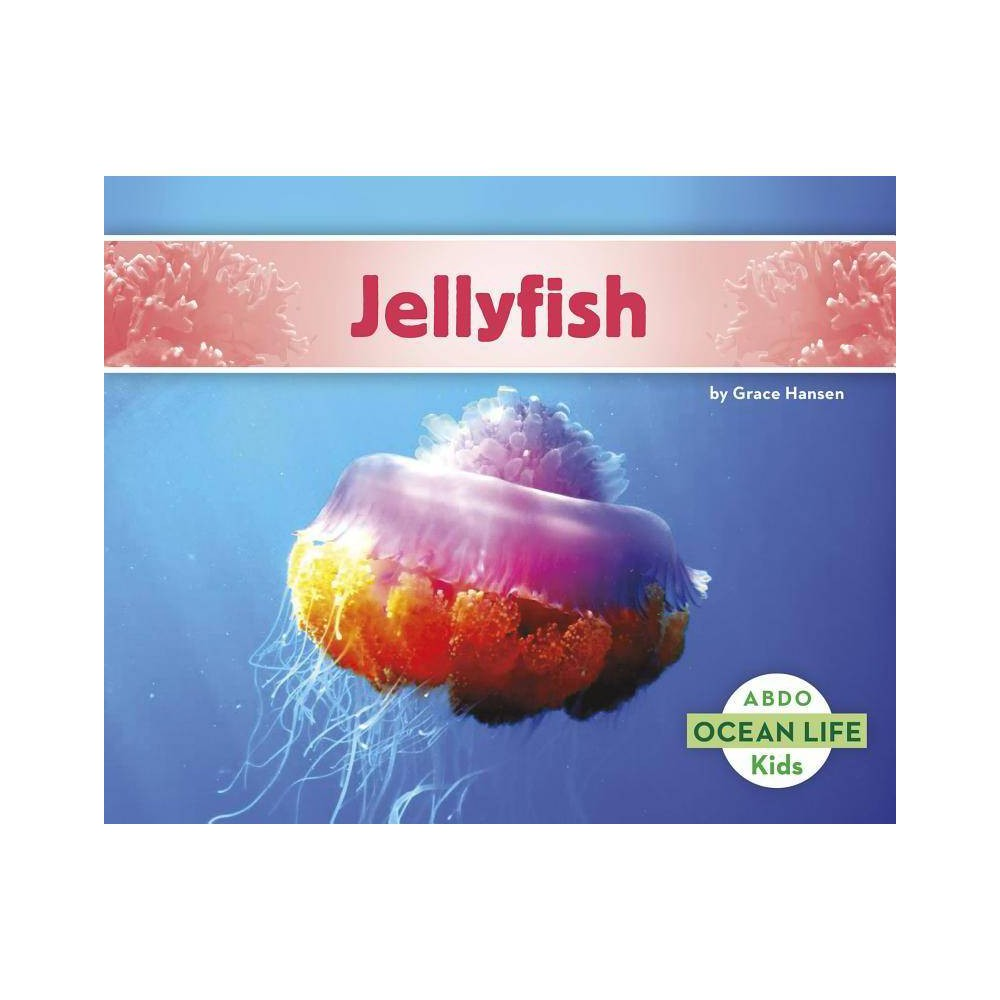 Jellyfish Ocean Life By Grace Hansen Paperback