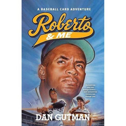 Roberto Me Baseball Card Adventures Paperback By Dan Gutman Paperback