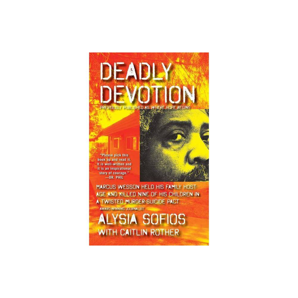 Deadly Devotion By Alysia Sofios Caitlin Rother Paperback
