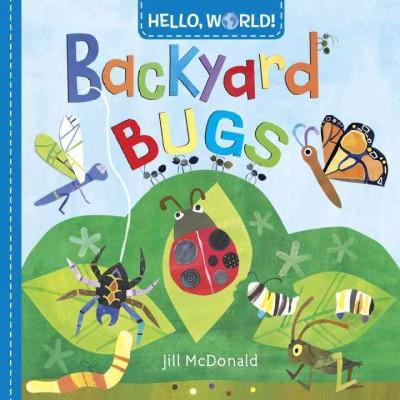 Hello, World! Backyard Bugs - by Jill McDonald (Board Book)