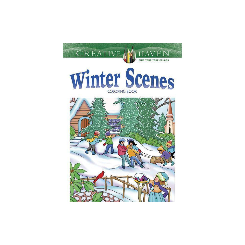 Creative Haven Winter Scenes Coloring Book Creative Haven Coloring Books By Marty Noble Paperback