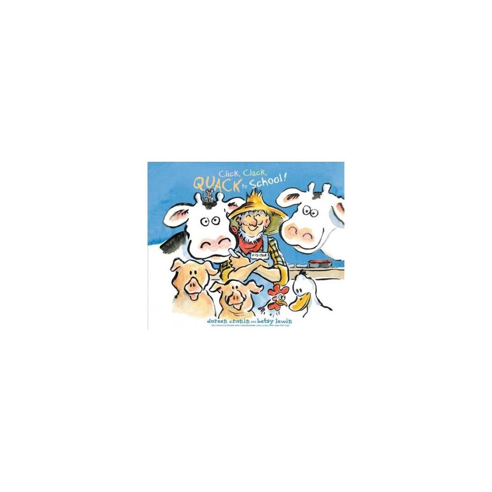 Click, Clack, Quack to School! - Unabridged (Click, Clack...) by Doreen Cronin (CD/Spoken Word)