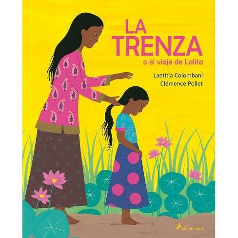 La Trenza O El Viaje de Lalita / The Braid or Lalita's Journey - by  Laetitia Colombani (Hardcover) - image 1 of 1