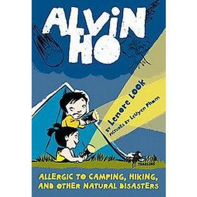 Alvin Ho: Allergic to Camping, Hiking, and Other Natural Disasters - (Alvin Ho (Paperback)) by  Lenore Look (Paperback)