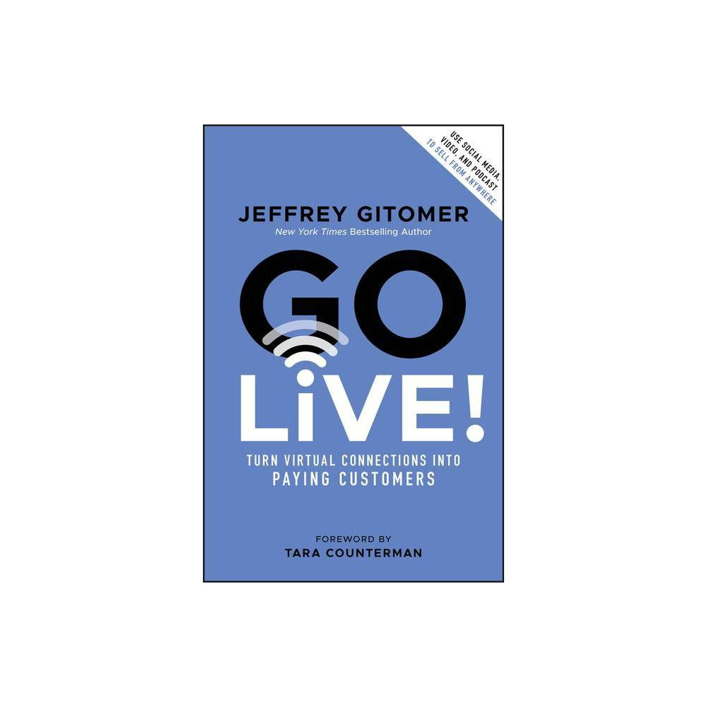 Go Live By Jeffrey Gitomer Hardcover