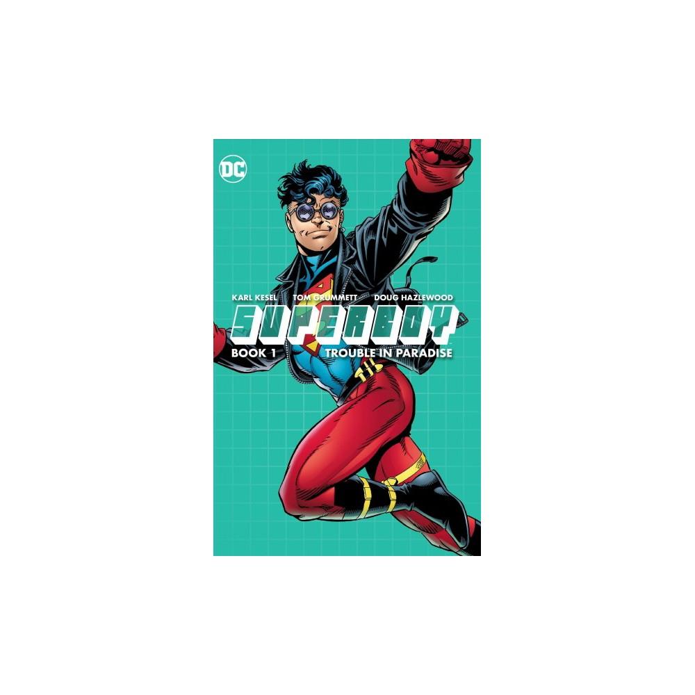 Superboy 1 : Trouble in Paradise (Paperback) (Karl Kesel & Steve Mattsson)