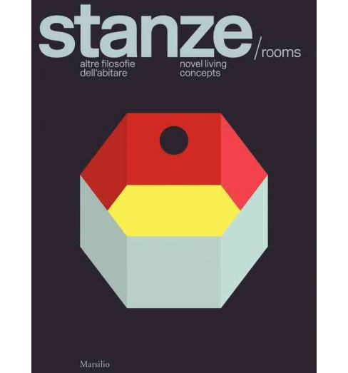 Stanze / Rooms : Altre filosofie dell'abitare / Novel Living Concepts (Bilingual) (Hardcover) (Beppe - image 1 of 1
