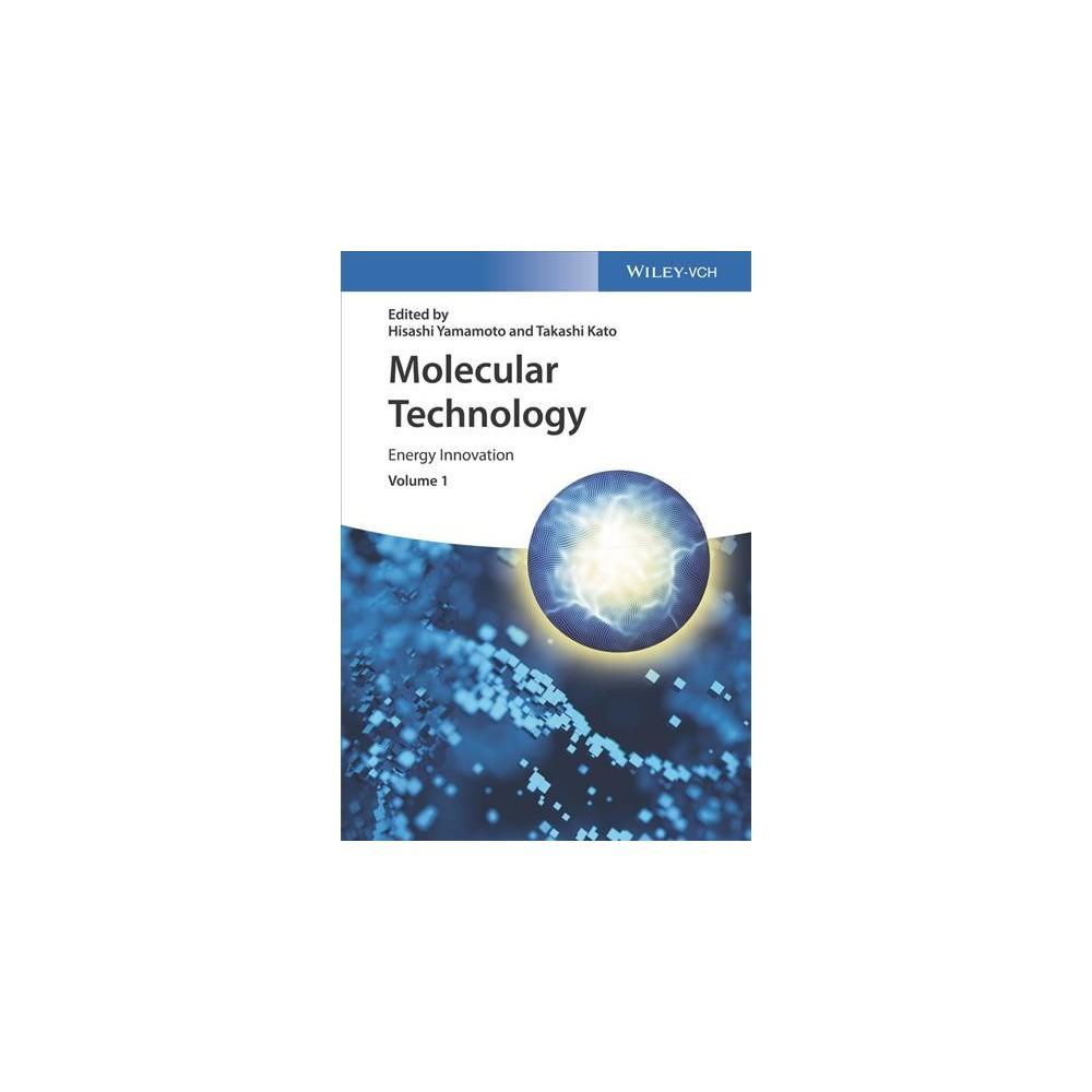 Molecular Technology : Energy Innovation - by Hisashi Yamamoto & Takashi Kato (Hardcover)