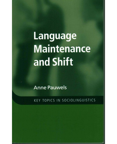 Language Maintenance and Shift (Paperback) (Anne Pauwels) - image 1 of 1