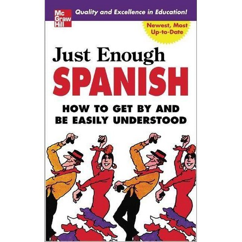 Just Enough Spanish - (Just Enough Phrasebook) 2 Edition by  D L Ellis (Paperback) - image 1 of 1