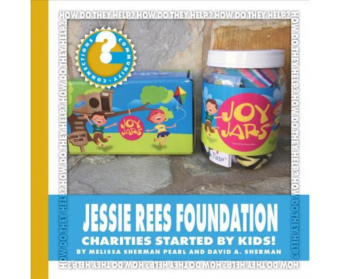 Jessie Rees Foundation : Charities Started by Kids! -  (Paperback) - image 1 of 1