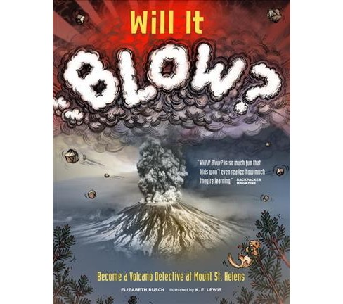 Will It Blow? : Become a Volcano Detective at Mount St. Helens (Reprint) (Paperback) (Elizabeth Rusch) - image 1 of 1