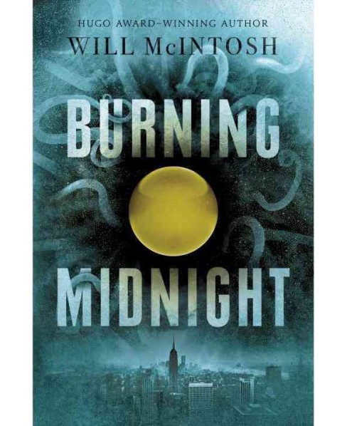 Burning Midnight (Reprint) (Paperback) (Will Mcintosh) - image 1 of 1