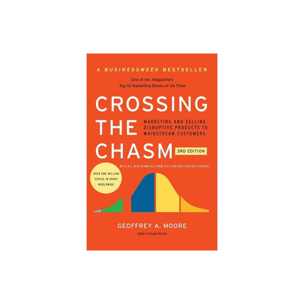Crossing The Chasm 3rd Edition Collins Business Essentials By Geoffrey A Moore Paperback