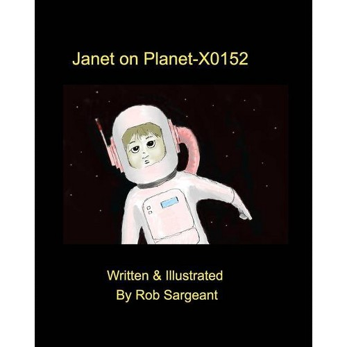 Janet on Planet-X0152 - by Rob Sargeant (Paperback)
