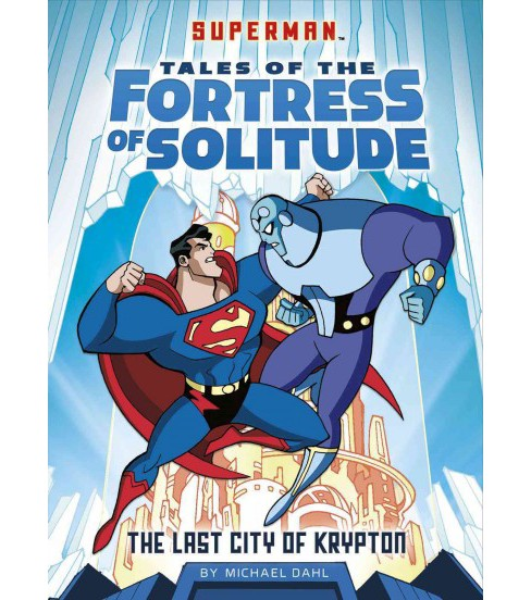 Last City of Krypton (Paperback) (Michael Dahl) - image 1 of 1
