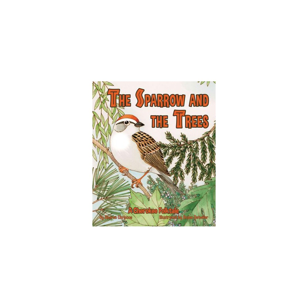 Sparrow and the Trees (School And Library) (Sharon Chriscoe)