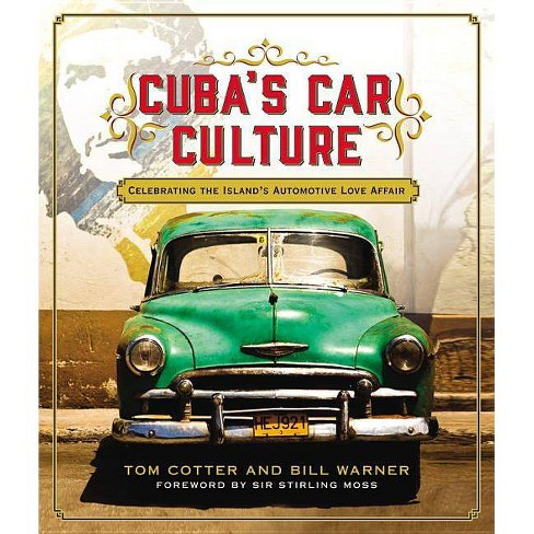 Cuba's Car Culture - by  Tom Cotter (Hardcover) - image 1 of 1