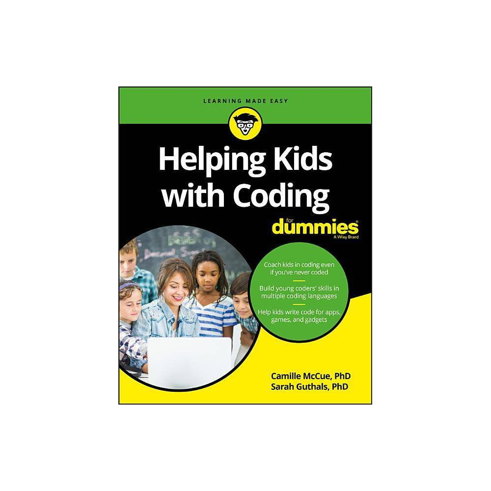 Helping Kids With Coding For Dummies For Kids For Dummies By Camille Mccue Sarah Guthals Paperback