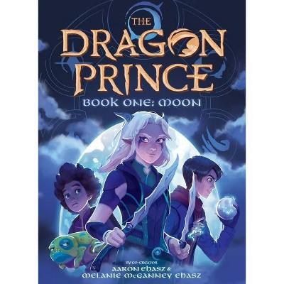 Book One: Moon (the Dragon Prince #1), 1 - by  Aaron Ehasz & Melanie McGanney Ehasz (Paperback)