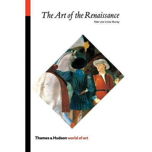 Art of the Renaissance - (World of Art) by  Peter Murray & Linda LeFevre Murray (Paperback) - image 1 of 1