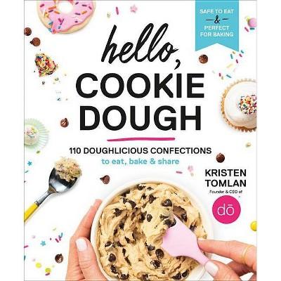 Hello, Cookie Dough - by Kristen Tomlan (Hardcover)