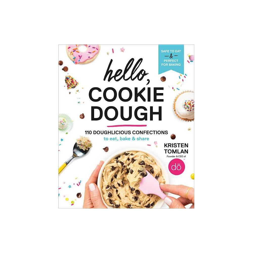 Hello Cookie Dough By Kristen Tomlan Hardcover