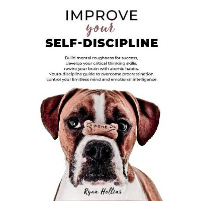 Improve your Self-Discipline - by  Ryan Hollins (Paperback)