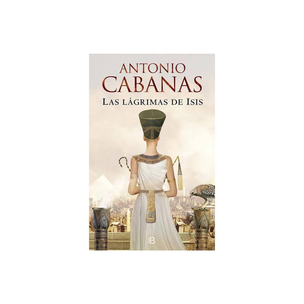 Las L Grimas De Isis Isis Tears By Antonio Cabanas Paperback