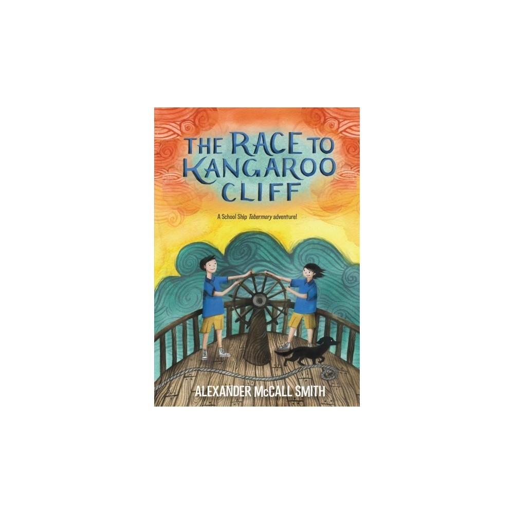 Race to Kangaroo Cliff - (School Ship Tobermory) by Alexander McCall Smith (Hardcover)