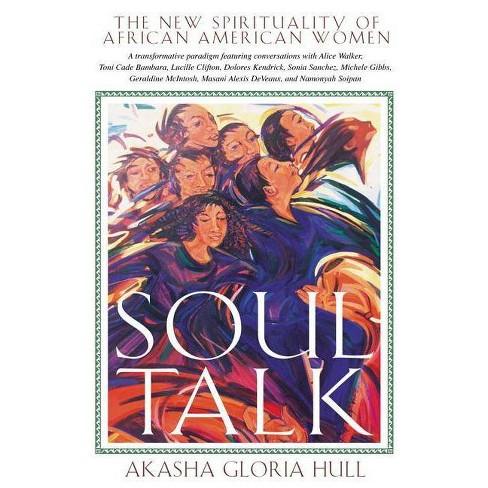 Soul Talk - by  Akasha Gloria Hull (Paperback) - image 1 of 1
