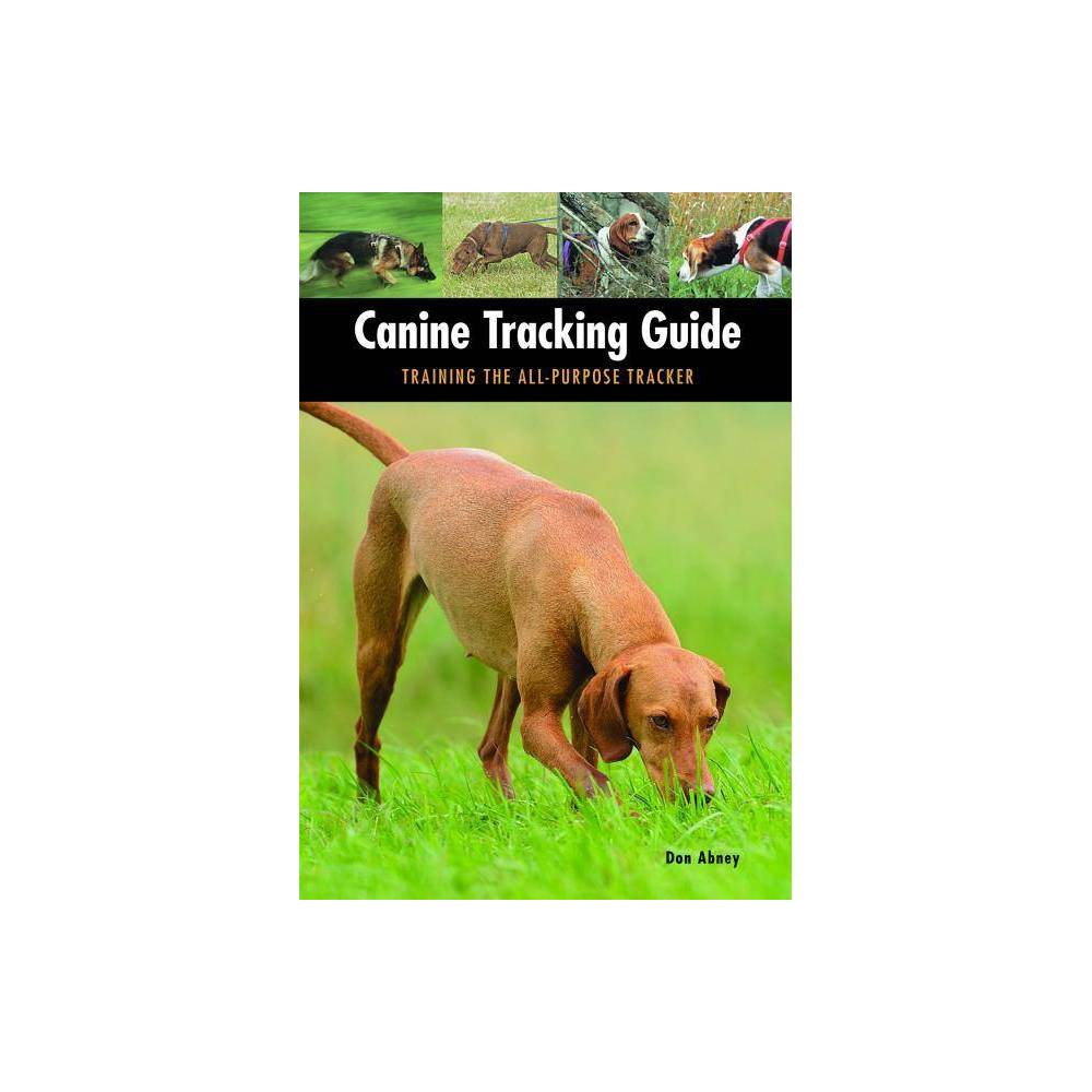 Canine Tracking Guide By Don Abney Paperback