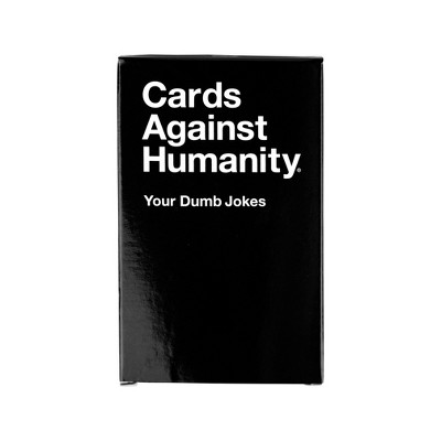 Cards Against Humanity Game - Your Dumb Jokes