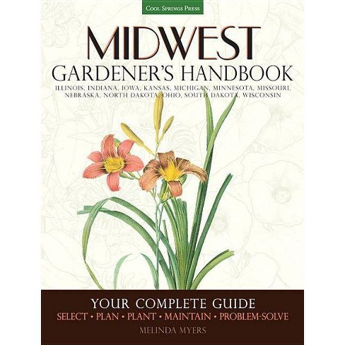 Midwest Gardener's Handbook - by  Melinda Myers (Paperback) - image 1 of 1