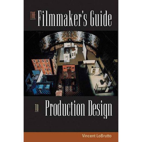 The Filmmaker's Guide to Production Design - by  Vincent LoBrutto (Paperback) - image 1 of 1
