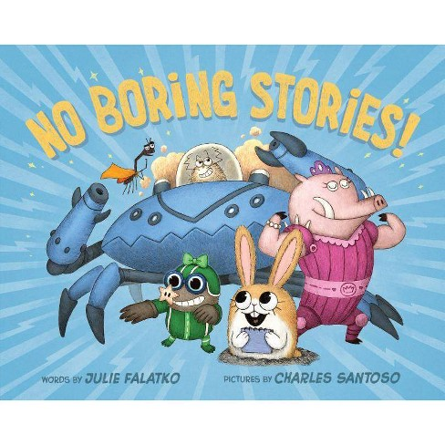 No Boring Stories! - by  Julie Falatko (Hardcover) - image 1 of 1