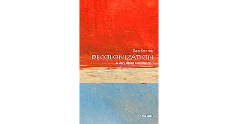 Decolonization : A Very Short Introduction (Paperback) (Dane Kennedy) - image 1 of 1