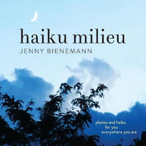 Haiku Milieu - by  Jenny Bienemann (Paperback) - image 1 of 1