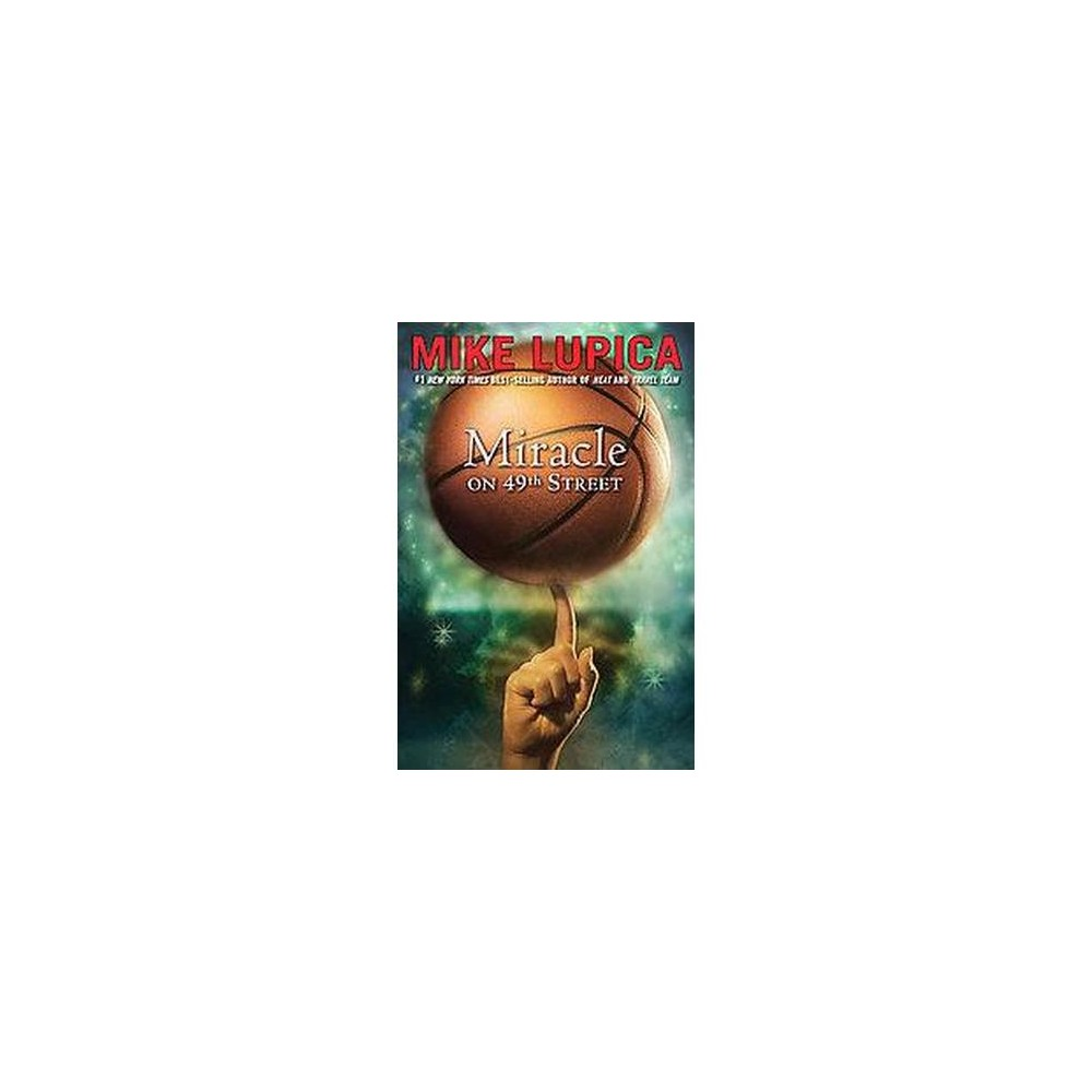 Miracle on 49th Street (Reprint) (Paperback) by Mike Lupica